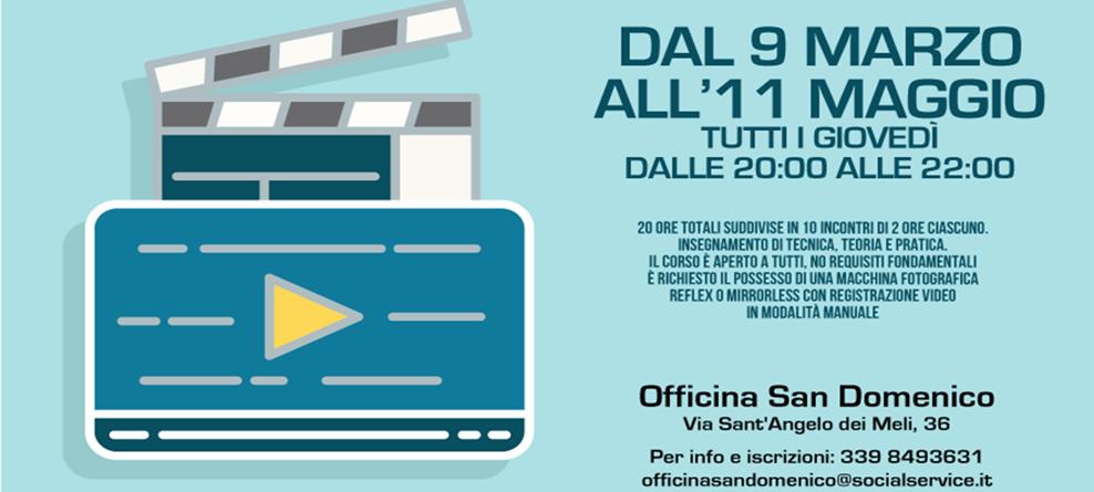 Officina San Domenico: al via il nuovo corso base per videomaker ( dal 9 marzo all'11 maggio tutti i giovedì)