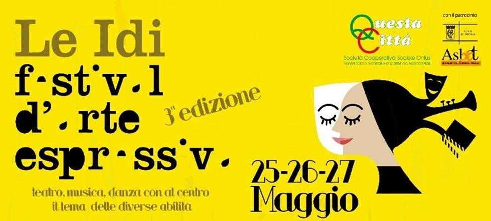 """""""LE IDI """"FESTIVAL DELLE ARTI ESPRESSIVE E DELLE DIVERSE ABILITA'- 3^ edizione dal 25 al 27 maggio"""